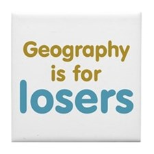 Geography is for Losers Tile Coaster