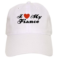 I Love My Fiance Cap