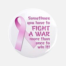 "FIGHT A WAR (PINK RIBBON) 3.5"" Button (100 pack)"