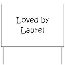 Funny Laurell Yard Sign