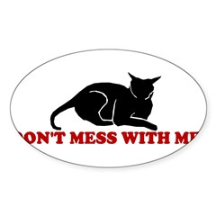 DON'T MESS WITH ME CAT SHIRT Oval Sticker (50 pk)