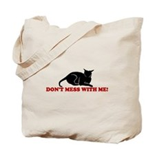 DON'T MESS WITH ME CAT SHIRT Tote Bag