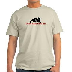 DON'T MESS WITH ME CAT SHIRT T-Shirt