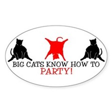 BIG CATS KNOW HOW TO PARTY EV Oval Decal