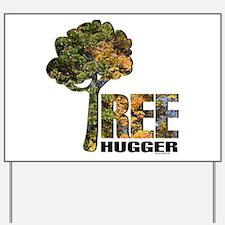 Tree Hugger Yard Sign