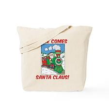 HERE COMES SANTA CLAUS! Tote Bag