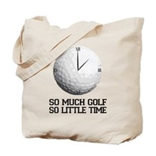 so much golf, so little time Tote Bag