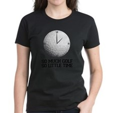 so much golf, so little time Tee