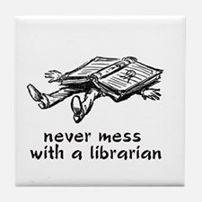 Never mess with a librarian Tile Coaster