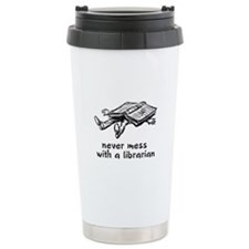 Never mess with a librarian Travel Mug