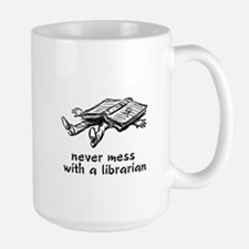 Never mess with a librarian Large Mug