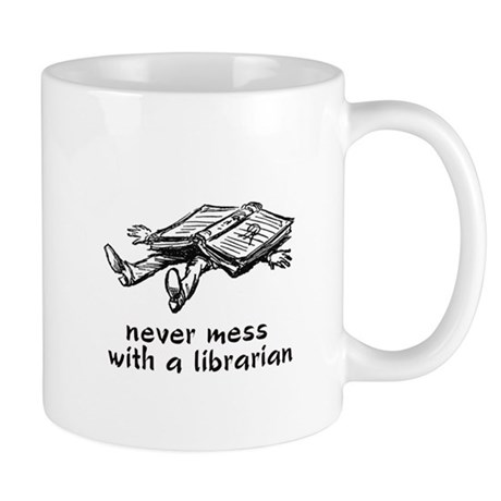 Never mess with a librarian Mug