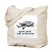 Never mess with a librarian Tote Bag