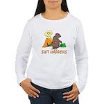 Shit Happens Women's Long Sleeve T-Shirt