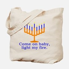 Come on Baby, Light My Fire Tote Bag