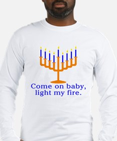 Come on Baby, Light My Fire Long Sleeve T-Shirt
