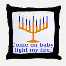 Come on Baby, Light My Fire Throw Pillow