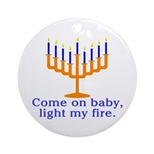 Come on Baby, Light My Fire Ornament (Round)