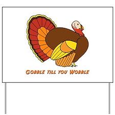 Thanksgiving Gobble Yard Sign