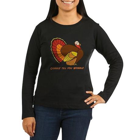 Thanksgiving Gobble Women's Long Sleeve Dark T-Shi