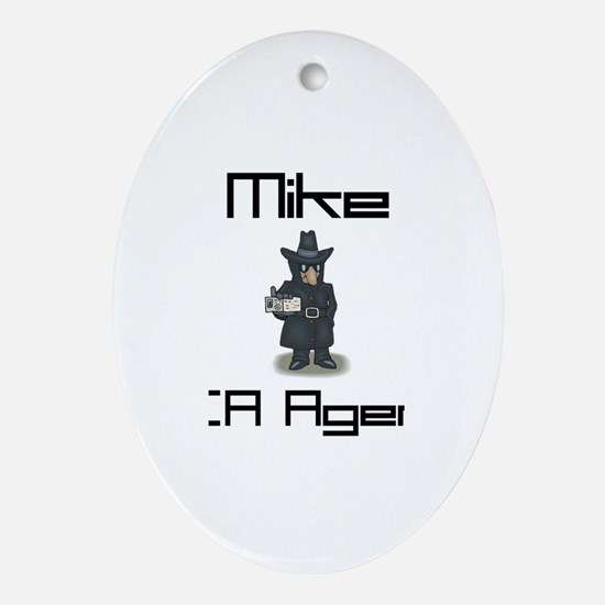 Mike - CIA Agent Oval Ornament