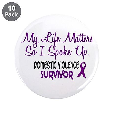 """Domestic Violence Survivor 3 3.5"""" Button (10 pack)"""