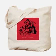 We're Fucked! Tote Bag