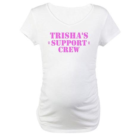 Trishs Support Crew Maternity T-Shirt