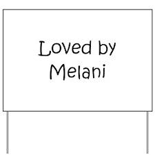 Funny Melanie Yard Sign