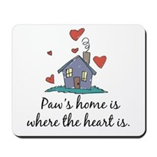 Paw's Home is Where the Heart Is Mousepad