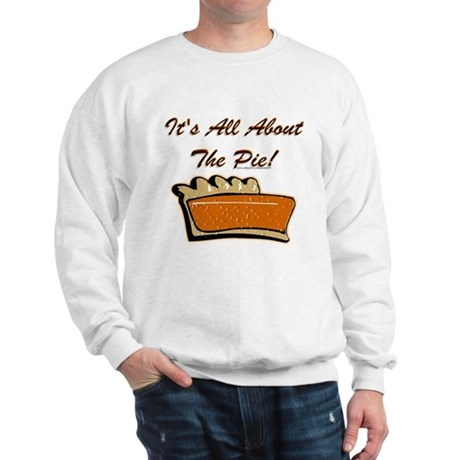 It's All About The Pie Sweatshirt