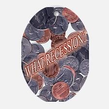 recession??? Oval Ornament
