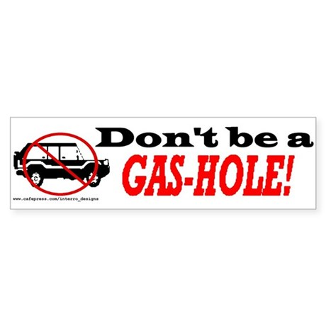 don't be a gashole bumper sticker