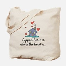 Poppa's Home is Where the Heart Is Tote Bag