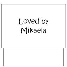 Cute Mikaela Yard Sign