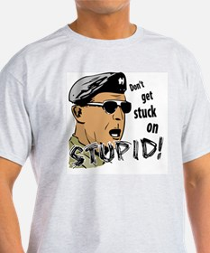 Don't Get Stuck On Stupid! Ash Grey T-Shirt