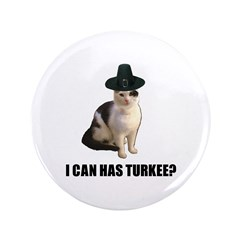 "Can has turkee 3.5"" Button"