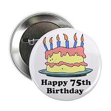 "Happy 75th Birthday 2.25"" Button"