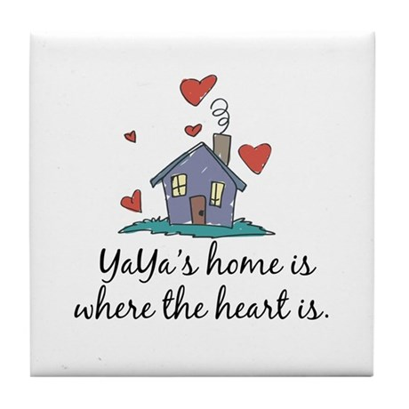 YaYa's Home is Where the Heart Is Tile Coaster