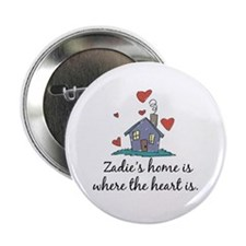 """Zadie's Home is Where the Heart Is 2.25"""" Button"""