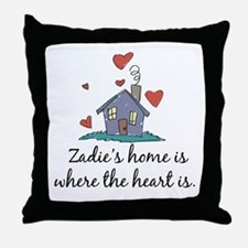 Zadie's Home is Where the Heart Is Throw Pillow