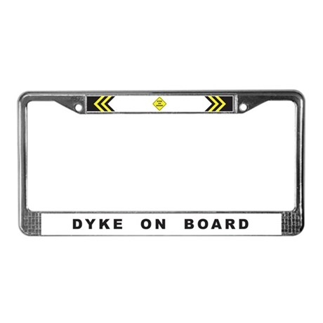 Dyke on Board License Plate Frame
