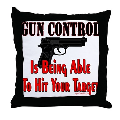 GUN CONTROL ~ HANDGUN Throw Pillow