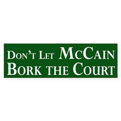 Don't Let McCain Bork the Court sticker