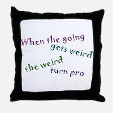 Weird Pro Throw Pillow
