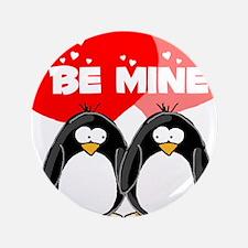 """Be Mine Penguins 3.5"""" Button"""
