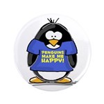 "Penguins Make Me Happy Pengui 3.5"" Button"