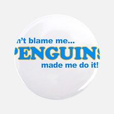 """Blame Penguins 3.5"""" Button"""