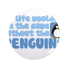 "Without Penguins 3.5"" Button"
