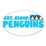 Eat - Sleep - Penguins! Oval Sticker